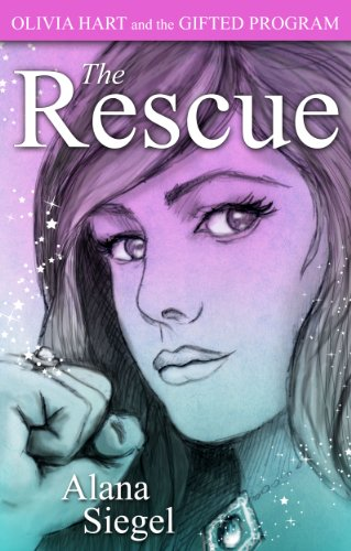The Rescue (Olivia Hart and the Gifted Program Book 3)