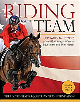 Riding for the Team: Inspirational Stories of the USA's