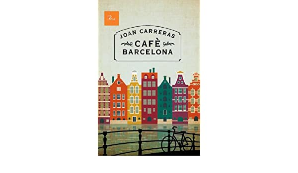 Amazon.com: Cafè Barcelona (Catalan Edition) eBook: Joan Carreras: Kindle Store