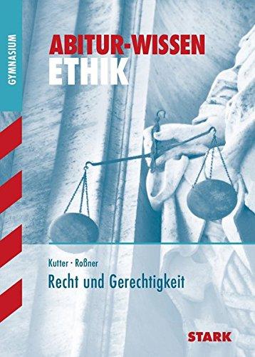 Abitur-Wissen - Ethik Recht und Gerechtigkeit