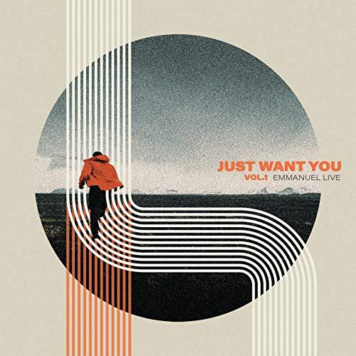 Emmanuel LIVE - Just Want You, Vol. 1 (2018)