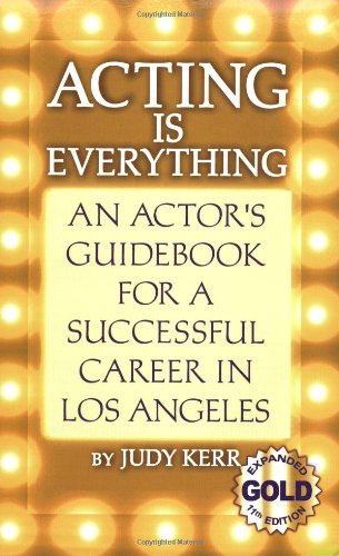ACTING IS EVERYTHING 11TH ED.