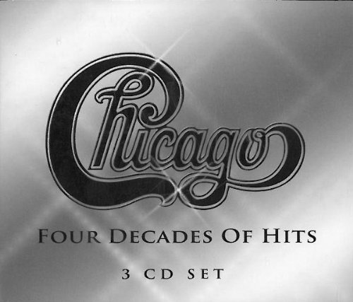 Chicago - Chicago - Four Decades Of Hits - 36 Hits! - Zortam Music