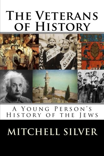 The Veterans of History: A Young Person's History of the Jews