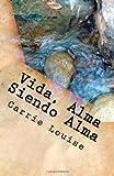 Vida, Alma Siendo Alm, Carrie Louise, 1479366676