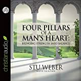 Four Pillars of a Man's Heart: Bringing Strength Into Balance