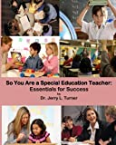 So You Are a Special Education Teacher, Jerry Turner, 1493665456