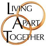 Living Apart Together: A Unique Path to Marital Happiness, or The Joy of Sharing Lives Without Sharing an Address