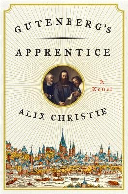 { [ GUTENBERG'S APPRENTICE ] } Christie, Alix ( AUTHOR ) Sep-23-2014 Hardcover