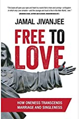Free to Love: How Oneness Transcends Marriage and Singleness Paperback