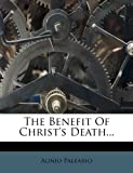 The Benefit of Christ's Death, Aonio Paleario, 1276468911