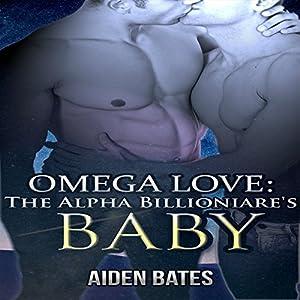Omega Love: The Alpha Billionaire's Baby Audiobook