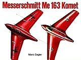 Messerschmitt Me 163 Komet (Schiffer Military History)