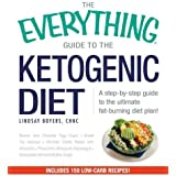 Die Everything Guide To The Ketogenic Diet: A Step-by-Step Guide to the Ultimate Fat-Burning Diet Plan!