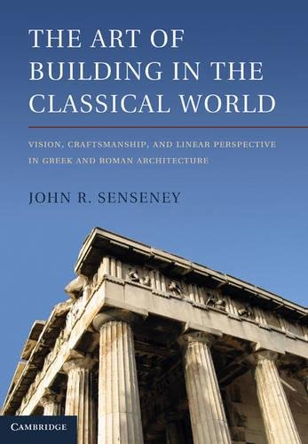 The Art of Building in the Classical World: Vision,...