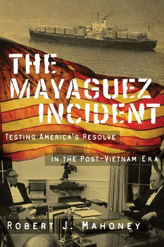 The Mayaguez Incident: Testing America's Resolve in the Post-Vietnam Era (Modern Southeast Asia Series) by Brand: Texas Tech University Press