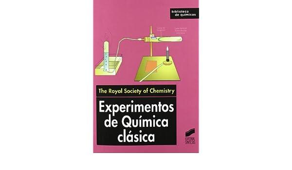 EXPERIMENTOS QUIMICA CLASICA: Royal Society of Chemestry: 9788477389637: Amazon.com: Books