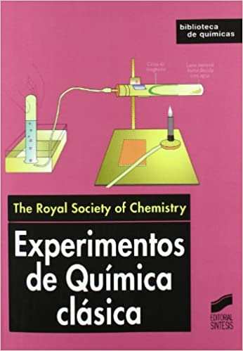 EXPERIMENTOS QUIMICA CLASICA: Royal Society of Chemestry: 9788477389637: Amazon.com: Books