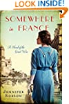 Somewhere in France: A Novel of the G...