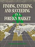 img - for Finding, Entering, and Succeeding in a Foreign Market book / textbook / text book