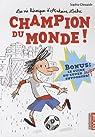 La vie héroïque d'Antoine Lebic, Tome 3 : Champion du monde par Dieuaide
