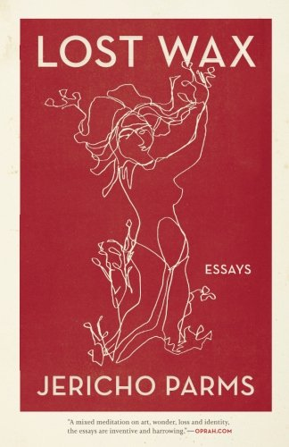 Lost Wax: Essays (Crux: The Georgia Series in Literary Nonfiction ()