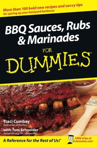 BBQ Sauces, Rubs and Marinades For Dummies by Traci Cumbay