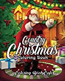 Country Christmas Coloring Book: An Adult Coloring Book Featuring Festive and Beautiful Christmas Scenes in the Country