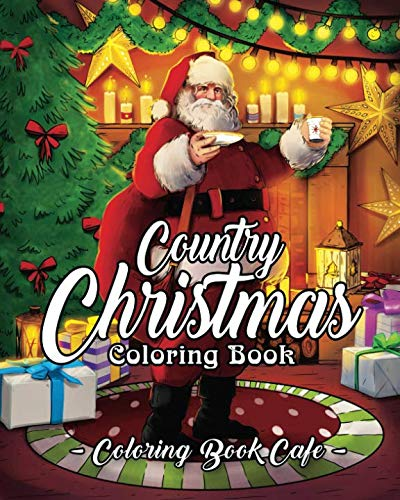 Book Holiday Coloring - Country Christmas Coloring Book: An Adult Coloring Book Featuring Festive and Beautiful Christmas Scenes in the Country
