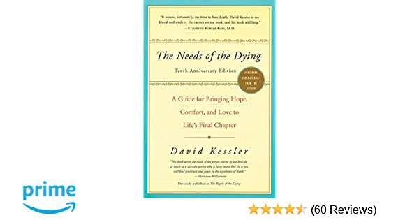 The Needs Of The Dying A Guide For Bringing Hope Comfort And Love