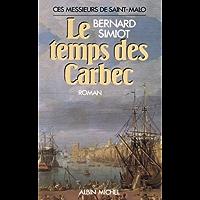 Le Temps des Carbec : Ces messieurs de Saint-Malo - tome 2