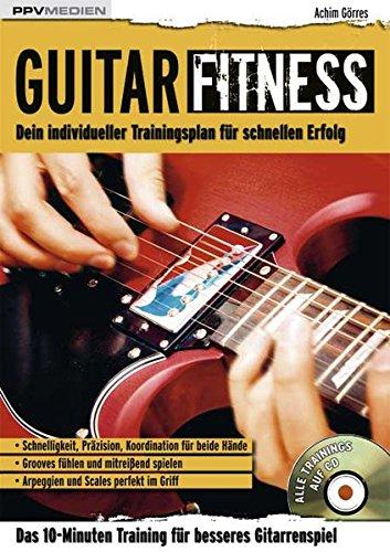 Guitar Fitness: Das 10-Minuten-Training für besseres Gitarrenspiel (Fitnessreihe)