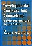 Developmental Guidance and Counseling : A Practical Approach, Myrick, Robert D., 0932796532