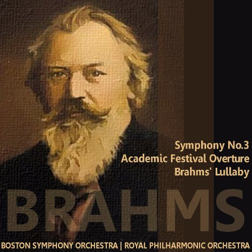 Brahms: Symphony No. 3, Academic Festival Overture, Brahms' Lullaby (Lullaby Brahms)