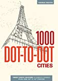1000 Dot-To-Dot: Cities, Thomas Pavitte, 1626860661