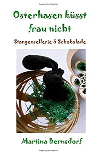 Osterhasen küsst frau nicht: Stangensellerie & Schokolade