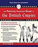img - for The Politically Incorrect Guide to the British Empire (The Politically Incorrect Guides) book / textbook / text book