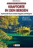 Kraftorte in den Bergen: Inspirierende Touren zwischen Zugspitze und Königssee