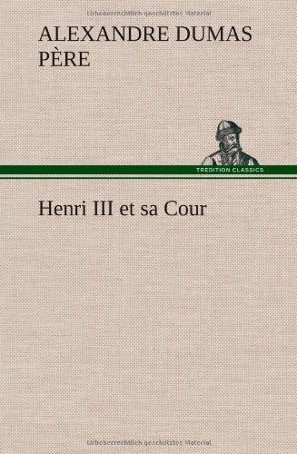 Download Henri III et sa Cour (French Edition) pdf