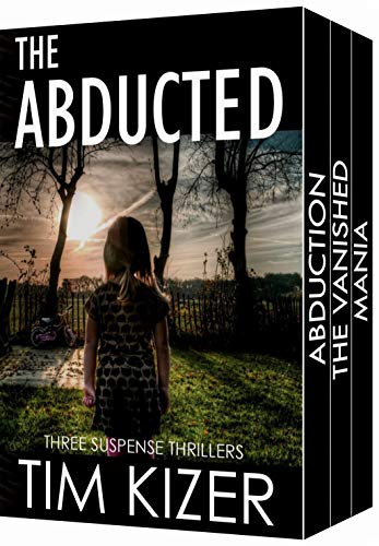 The Abducted: A box set (They kidnapped her family; The ransom: 400 tons of gold.) by [Kizer, Tim]