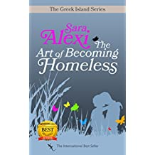 The Art of Becoming Homeless (The Greek Island Series Book 2)