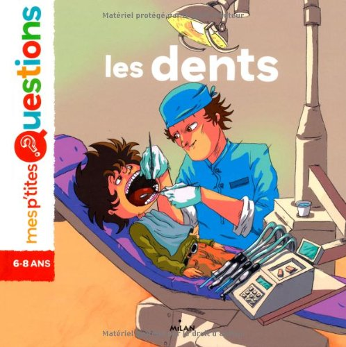 Les dents Broché – 22 août 2012 Christine Naumann-Villemin Freddy Dermidjian Editions Milan 2745958453