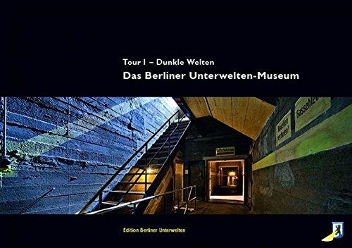 Das Berliner Unterwelten-Museum: Tour 1 - Dunkle Welten