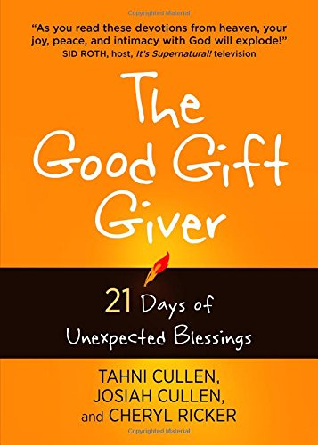 The Good Gift Giver: 21 Days of Unexpected Blessings (Prayer For A Child With A Learning Disability)