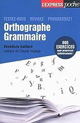 Orthographe, grammaire, testez-vous, révisez, progressez !