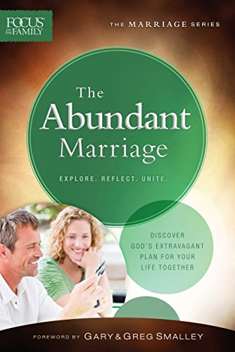 The Abundant Marriage (Focus on the Family Marriage (Focus Series)
