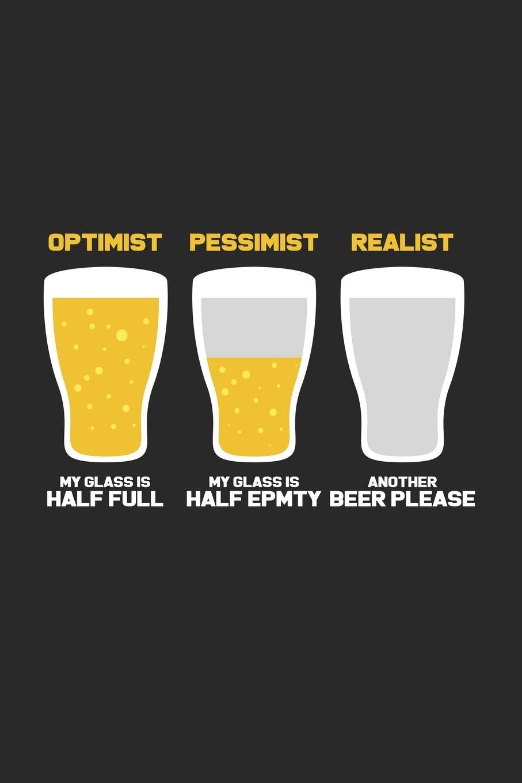Realist physicist pessimist optimist Optimist, Pessimist,
