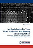 Methodologies for Time Series Prediction and Missing Value Imputation, Antti Sorjamaa, 3844331840