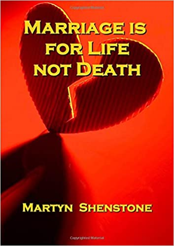 Marriage Is For Life Not Death: Martyn Shenstone: 9781898824015