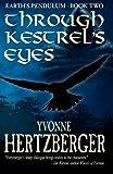 Through Kestrel's Eyes: Earth's Pendulum, Book Two: Earth's Pendulum